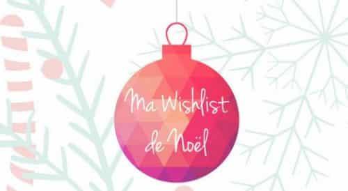 Wishlist de Noël - Savoir comment faire sa liste - Secrets de Miel